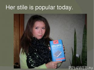 Her stile is popular today.