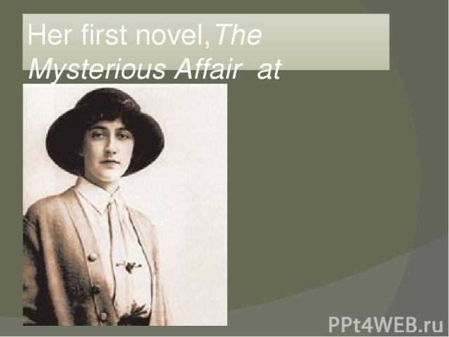 Her first novel,The Mysterious Affair at Styles,die1920.
