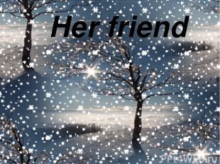 Her friend