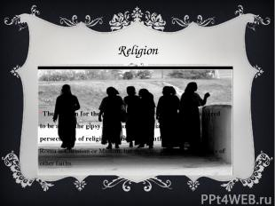 Religion The religion for the gipsy is more important than considered to be at n
