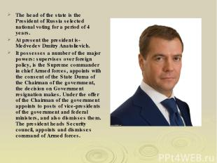 The head of the state is the President of Russia selected national voting for a