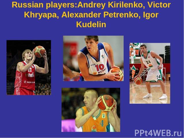 Russian players:Andrey Kirilenko, Victor Khryapa, Alexander Petrenko, Igor Kudelin
