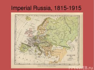 Imperial Russia, 1815-1915