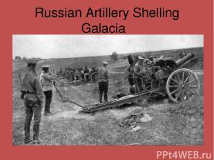 Russian Artillery Shelling Galacia