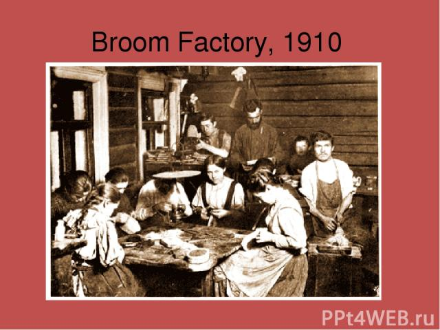 Broom Factory, 1910
