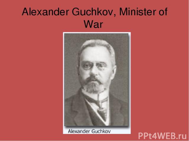 Alexander Guchkov, Minister of War