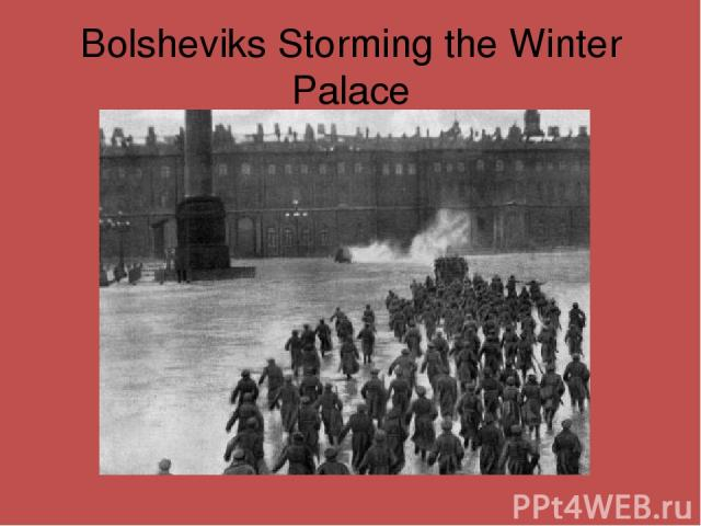 Bolsheviks Storming the Winter Palace