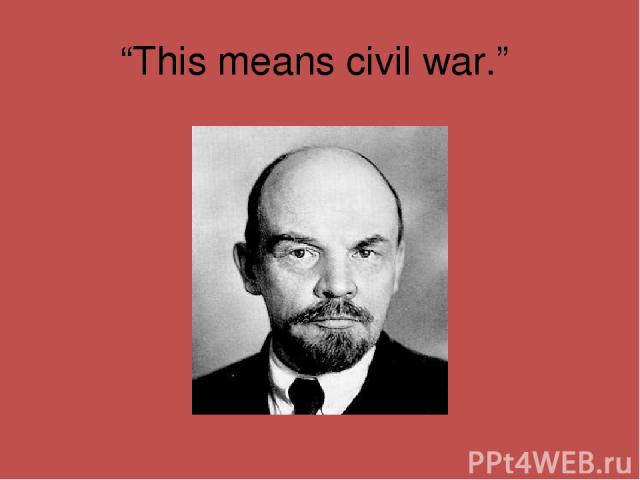 """This means civil war."""