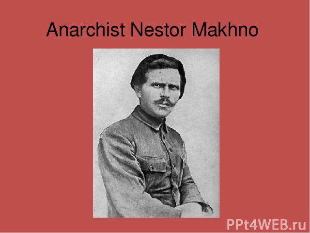 Anarchist Nestor Makhno