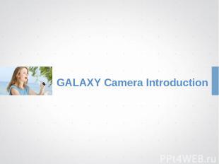 GALAXY Camera Introduction