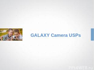GALAXY Camera USPs