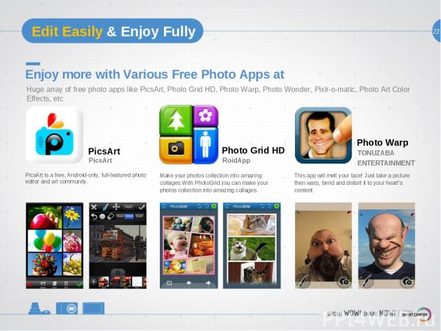 22 Edit Easily & Enjoy Fully Enjoy more with Various Free Photo Apps at PicsArt is a free, Android-only, full-featured photo editor and art community. PicsArt PicsArt Make your photos collection into amazing collages.With PhotoGrid you can make your…