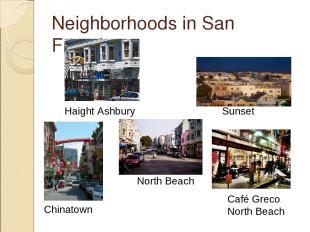 Neighborhoods in San Francisco Haight Ashbury Chinatown North Beach Sunset Café
