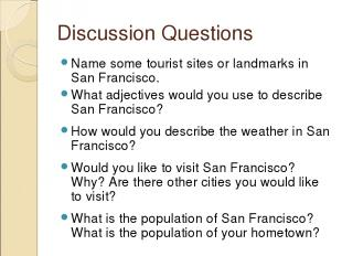 Discussion Questions Name some tourist sites or landmarks in San Francisco. What