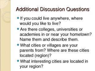 Additional Discussion Questions If you could live anywhere, where would you like