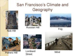 San Francisco's Climate and Geography Fog Russian Hill Nob Hill Wind Lombard Str
