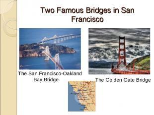 Two Famous Bridges in San Francisco The San Francisco-Oakland Bay Bridge The Gol