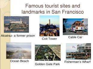 Famous tourist sites and landmarks in San Francisco Cable Car Alcatraz- a former
