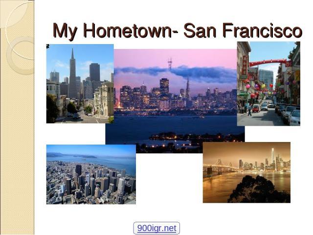 My Hometown- San Francisco 900igr.net