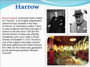 """Harrow School, commonly known simply as """"'Harrow"""", is an Englishindependent sch"""