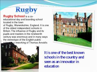 Rugby Schoolis aco-educationalday and boarding school located in the town of