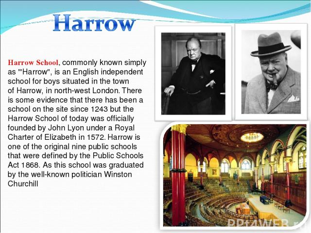 Harrow School, commonly known simply as