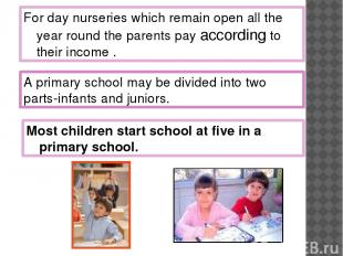 For day nurseries which remain open all the year round the parents pay according