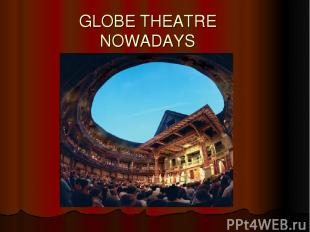 GLOBE THEATRE NOWADAYS