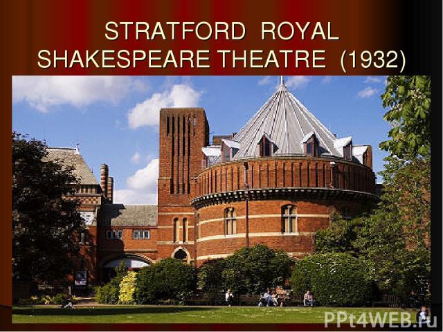 STRATFORD ROYAL SHAKESPEARE THEATRE (1932)