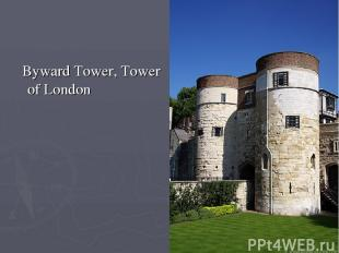 Byward Tower, Tower of London