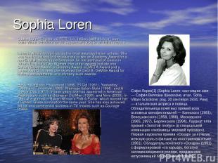 Sophia Loren Sophia Loren(English: /sə'fiə lə'ɹɛn/, Italian: [so'fi:a lo'rɛn]; b