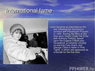 International fame Loren became an international film star following her five-pi
