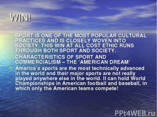 WIN! SPORT IS ONE OF THE MOST POPULAR CULTURAL PRACTICES AND IS CLOSELY WOVEN IN