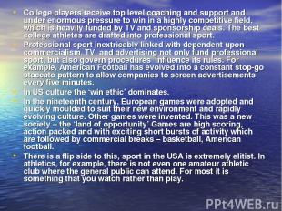 College players receive top level coaching and support and under enormous pressu