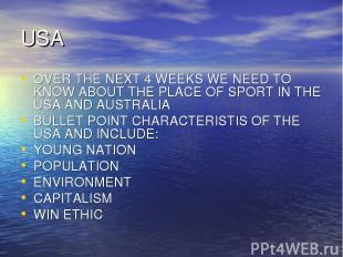 USA OVER THE NEXT 4 WEEKS WE NEED TO KNOW ABOUT THE PLACE OF SPORT IN THE USA AN