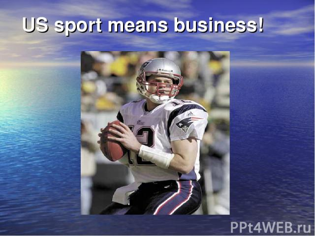 US sport means business!