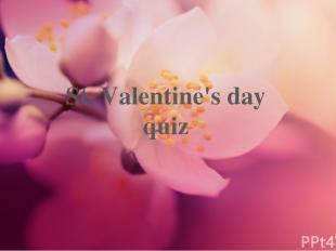 St. Valentine's day quiz