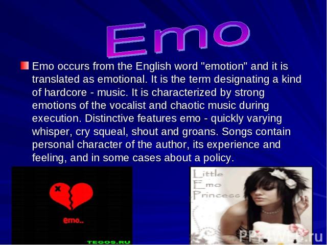 Emo occurs from the English word