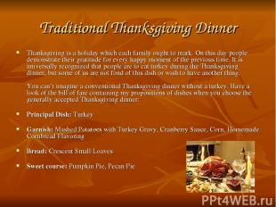 Traditional Thanksgiving Dinner Thanksgiving is a holiday which each family ough