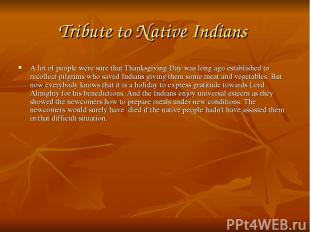 Tribute to Native Indians A lot of people were sure that Thanksgiving Day was lo