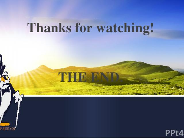 Thanks for watching! THE END.