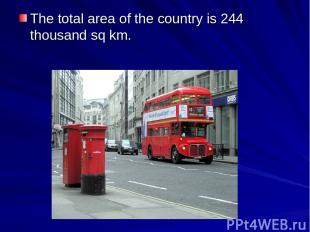 The total area of the country is 244 thousand sq km.
