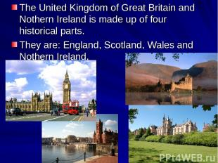 The United Kingdom of Great Britain and Nothern Ireland is made up of four histo