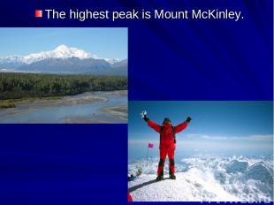 The highest peak is Mount McKinley.