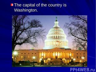 The capital of the country is Washington.