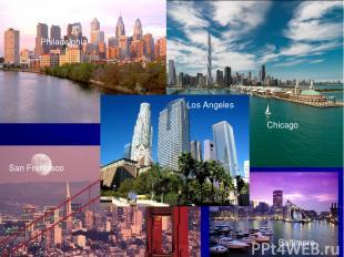 Chicago Philadelphia Los Angeles San Francisco Baltimore