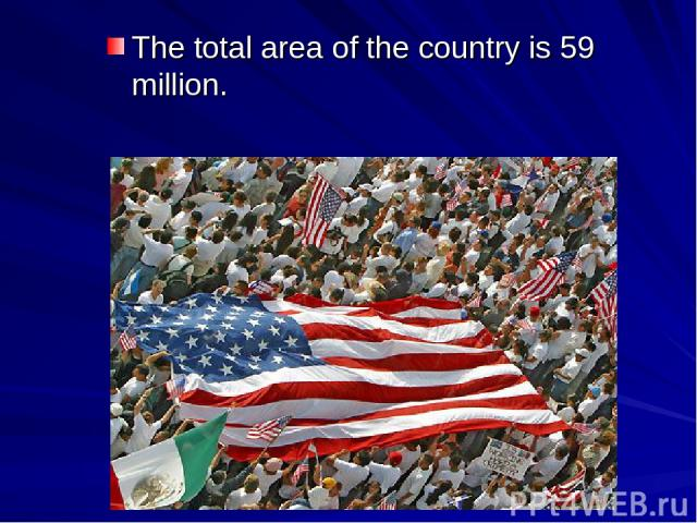 The total area of the country is 59 million.