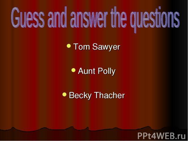 Tom Sawyer Aunt Polly Becky Thacher