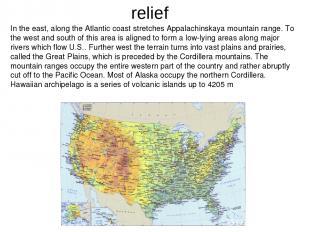 In the east, along the Atlantic coast stretches Appalachinskaya mountain range.