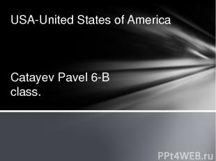 Catayev Pavel 6-B class. USA-United States of America